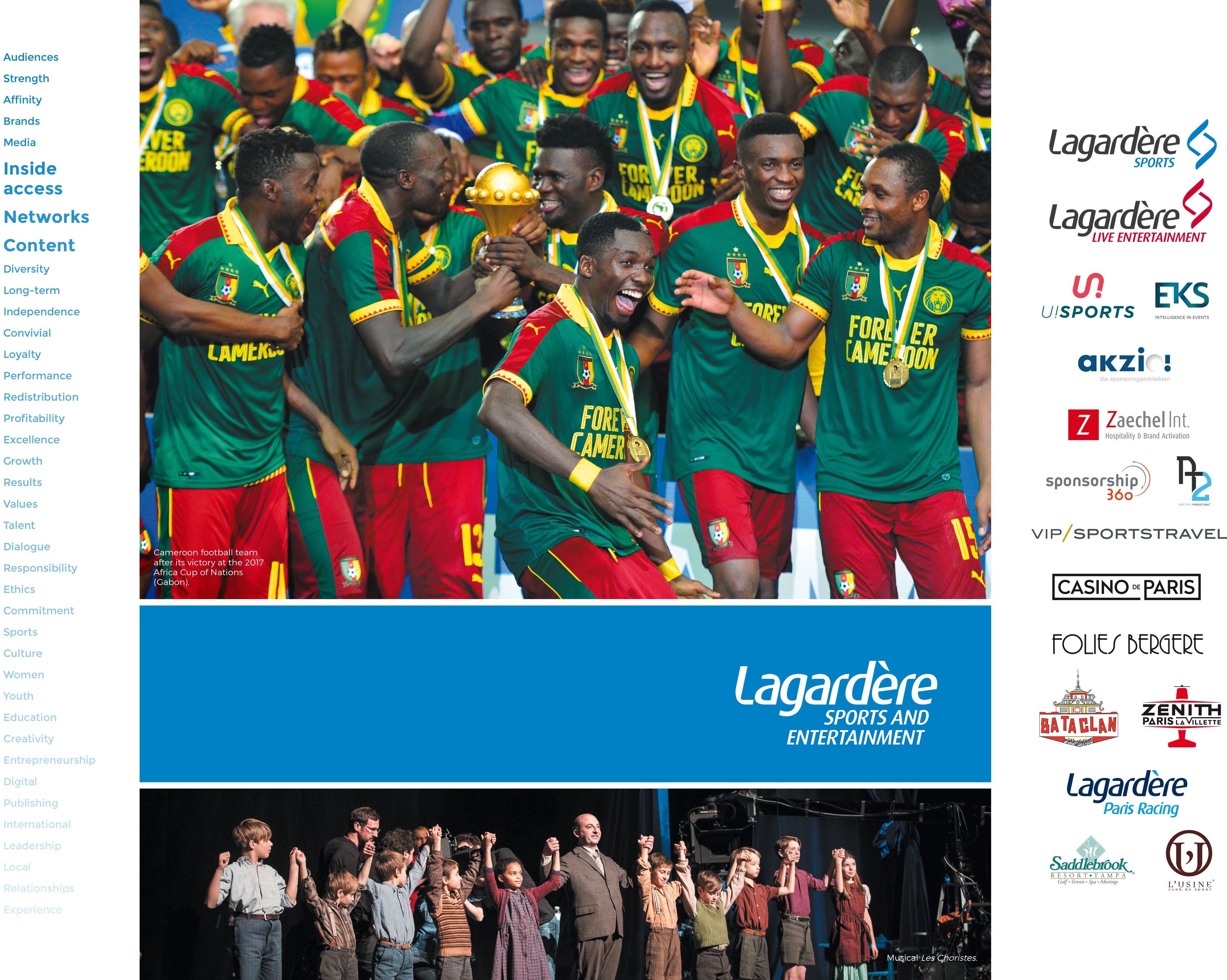Lagardère Sports and Entertainment - Above: Cameroon football team after its victory at the 2017 Africa Cup of Nations (Gabon) - Below: Musical Les Choristes