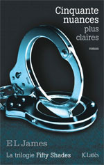 Cinquante nuances plus claires, de E L James, éditions JC Lattès